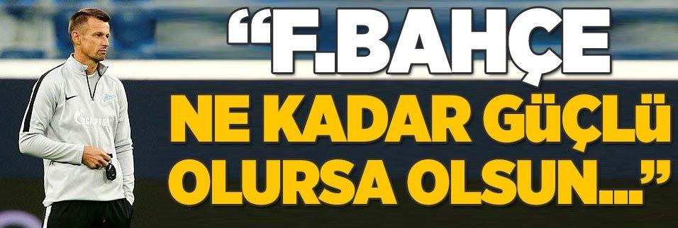 """Sergei Semak: """"Fenerbahçe ne kadar güçlü olursa olsun..."""""""