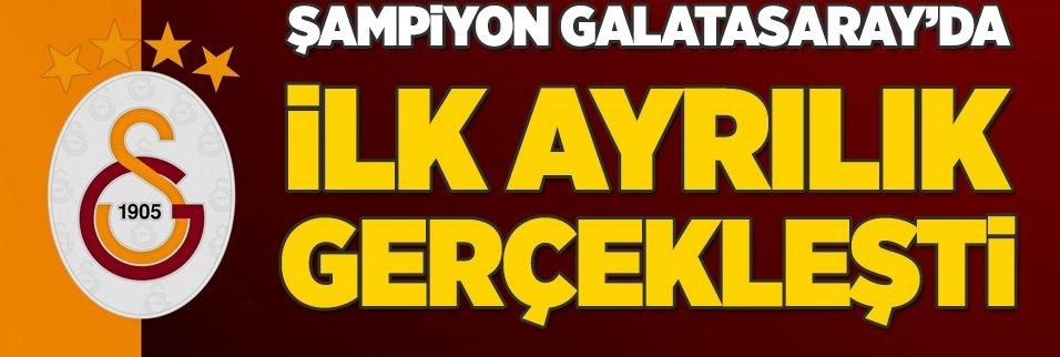 Galatasaray'da ilk ayrılık gerçekleşti