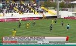 Yeni Malatyaspor'un ZTK serüveni