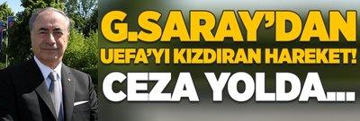 UEFA'dan Galatasaray'a 'mali' azar!