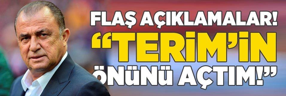 """Flaş açıklama:""""Fatih Terim'in önünü açtım"""""""