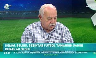 Kemal Belgin: Beşiktaş futbol takımının sahibi Burak mı oldu?