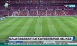Galatasaray ile Kayserispor 45. kez