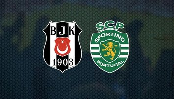 Beşiktaş - Sporting maçı CANLI