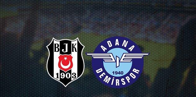 CANLI - Beşiktaş Adana Demirspor maçı! Beşiktaş Adana Demir maçı ne zaman hangi kanalda saat kaçt...