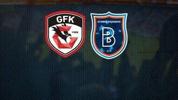 Gaziantep FK Başakşehir maçı saat kaçta hangi kanalda?