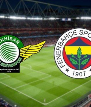 Akhisarspor - Fenerbahçe | CANLI