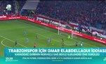 Trabzonspor için yeni iddia: Omar Elabdellaoui