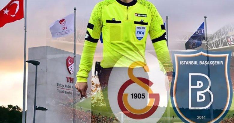MHK kararını verdi! G.Saray - Başakşehir maçının hakemi...