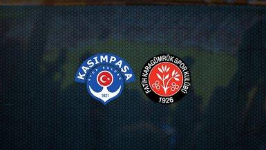 Kasımpaşa Fatih Karagümrük maçı CANLI anlatım