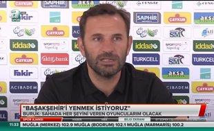 Okan Buruk: Başakşehir'i yenmek istiyoruz