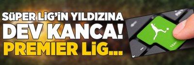 Süper Lig'in yıldızına dev kanca! Premier Lig...