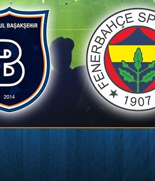 Başakşehir - Fenerbahçe maçı ne zaman saat kaçta hangi kanalda CANLI yayınlanacak?
