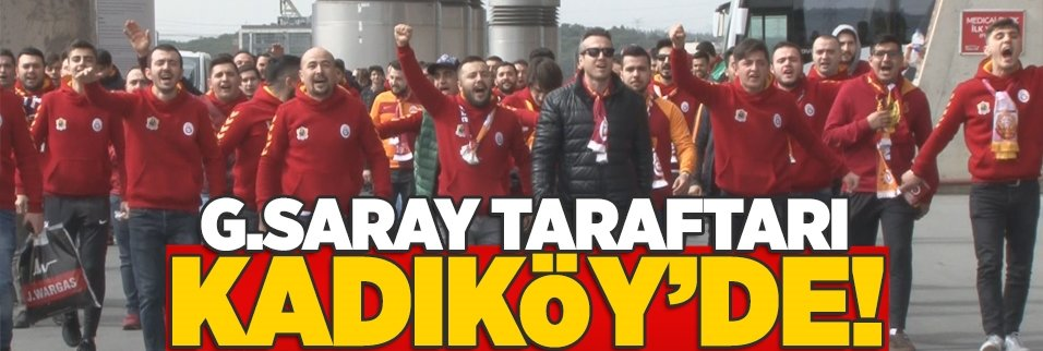 G.Saray taraftarı Kadıköy'de!