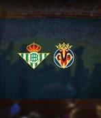 Real Betis-Villarreal maçı saat kaçta? Hangi kanalda?