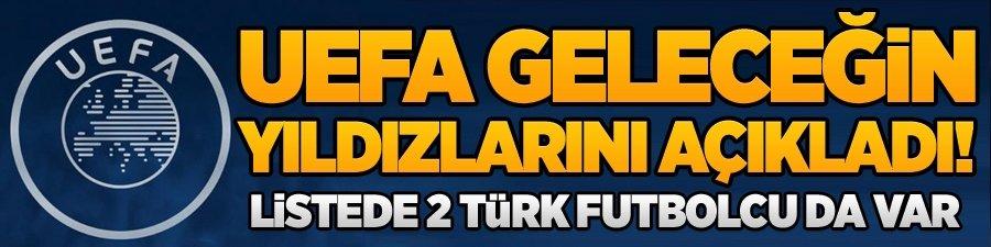 UEFA geleceğin yıldızlarını açıkladı! Listede 2 Türk futbolcu da var
