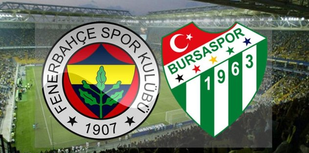 Büyük buluşma! Fenerbahçe Bursaspor'u ağırlıyor
