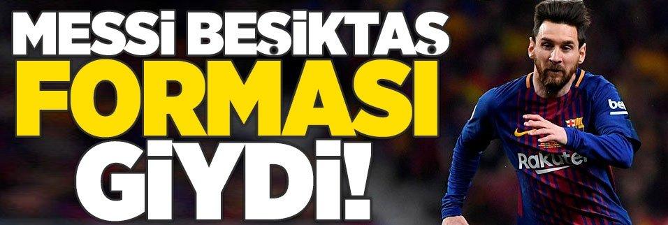 Messi Beşiktaş forması giydi!
