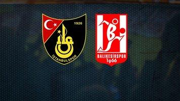 İstanbulspor Balıkesirspor maçı saat kaçta hangi kanalda?