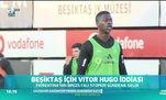 Beşiktaş için Vitor Hugo iddiası