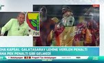 Erman Toroğlu: Galatasaray lehine verilen penaltıda karar doğru