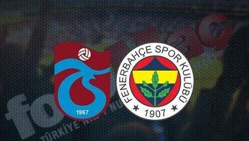 Trabzonspor - Fenerbahçe maçı ne zaman?