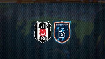 Beşiktaş - Başakşehir maçı saat kaçta ve hangi kanalda?