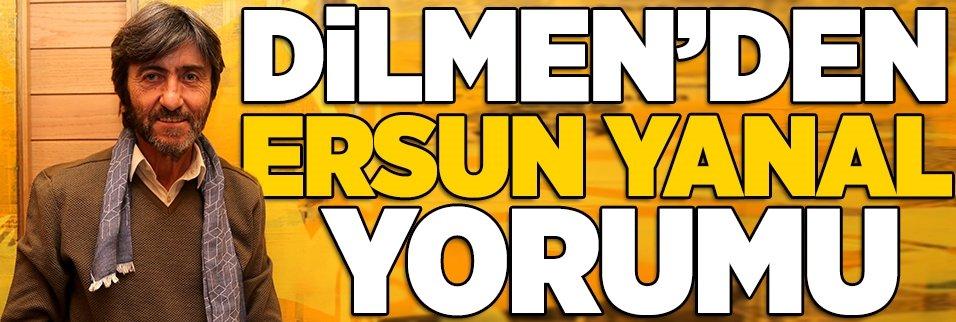 Rıdvan Dilmen'den çarpıcı Ersun Yanal yorumu!