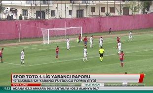 Spor Toto 1. Lig yabancı raporu