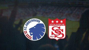 Sivasspor - Kopenhag | İlk 11'ler belli oldu