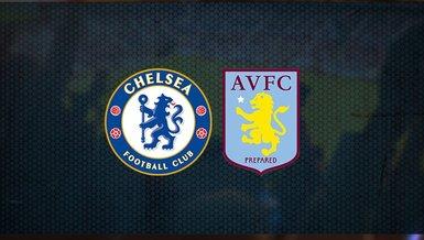 Chelsea Aston Villa maçı ne zaman, saat kaçta ve hangi kanalda CANLI yayınlanacak? | İngiltere Lig Kupası
