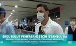 Erol Bulut F.Bahçe için İstanbul'da