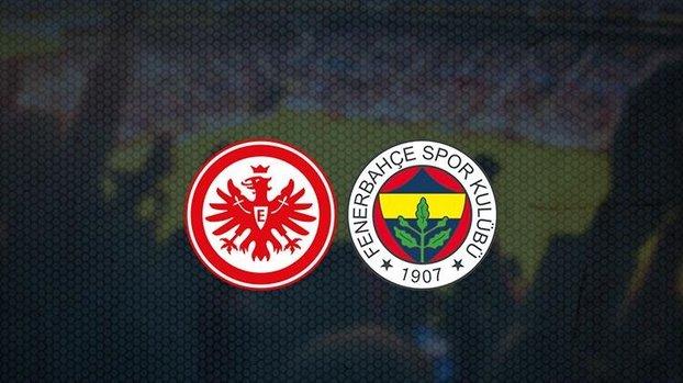 Eintracht Frankfurt - Fenerbahçe maçı ne zaman? Fenerbahçe maçı saat kaçta ve hangi kanalda canlı yayınlanacak?   UEFA Avrupa Ligi