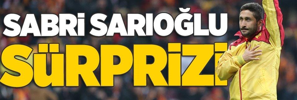 Sabri Sarıoğlu sürprizi!