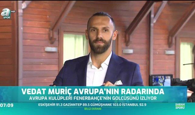Vedat Muriç Avrupa'nın radarında