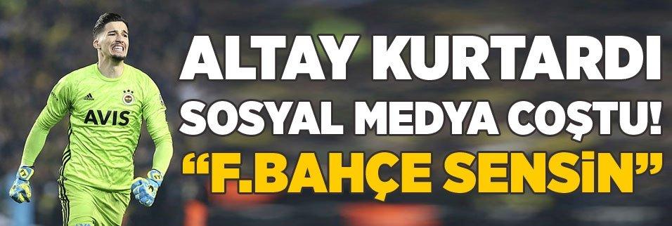 """Altay kurtardı sosyal medya coştu! """"Fenerbahçe sensin"""""""