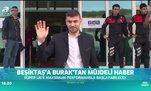 Beşiktaş'a Burak'tan müjdeli haber