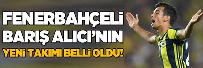 Fenerbahçe'de ayrılık! İşte Barış'ın yeni takımı