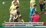PFDK'dan Mehmet Ekici'ye 3 maç ceza