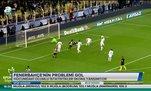Fenerbahçe'nin problemi gol
