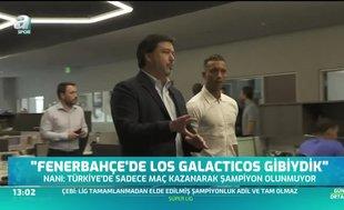 Luis Nani: Fenerbahçe'de Los Galacticos gibiydik