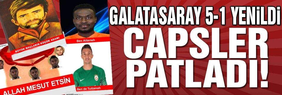 Galatasaray 5-1 yenildi, capsler patladı!