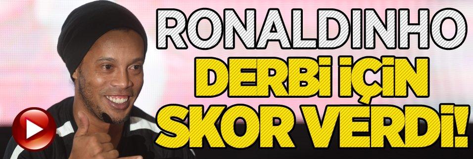 Ronaldinho derbi için skor verdi!