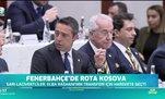 Fenerbahçe'nin yeni rotası: Kosova!