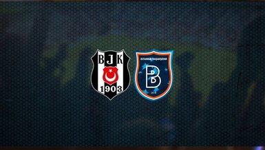 Beşiktaş - Başakşehir maçı ne zaman, saat kaçta ve hangi kanalda canlı yayınlanacak?   Süper Lig