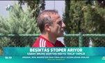 Beşiktaş stoper arıyor