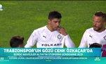 Trabzonspor'da hedef: Cenk Özkaçar