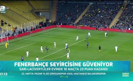 Fenerbahçe seyircisine güveniyor