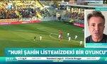 """""""Nuri Şahin listemizdeki bir oyuncu"""""""