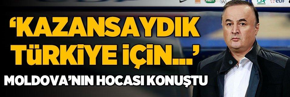 Moldova'nın hocası konuştu: Kazansaydık Türkiye için...